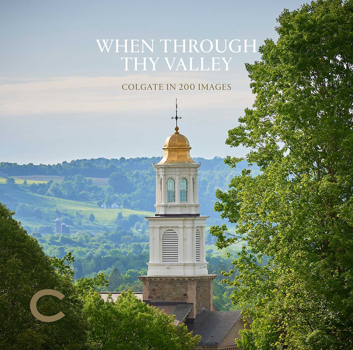 Cover of the book When Through Thy Valley, featuring the Colgate Memorial Chapel's cupola against the Chenango Valley in the background